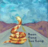 Been Gone Too